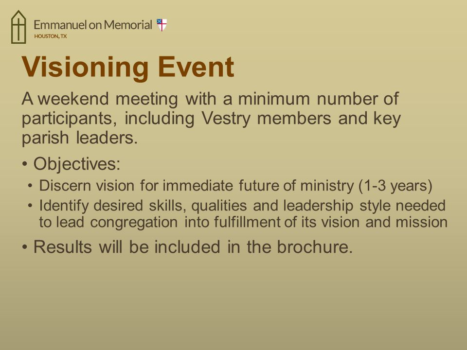 Visioning Event A weekend meeting with a minimum number of participants, including Vestry members and key parish leaders.