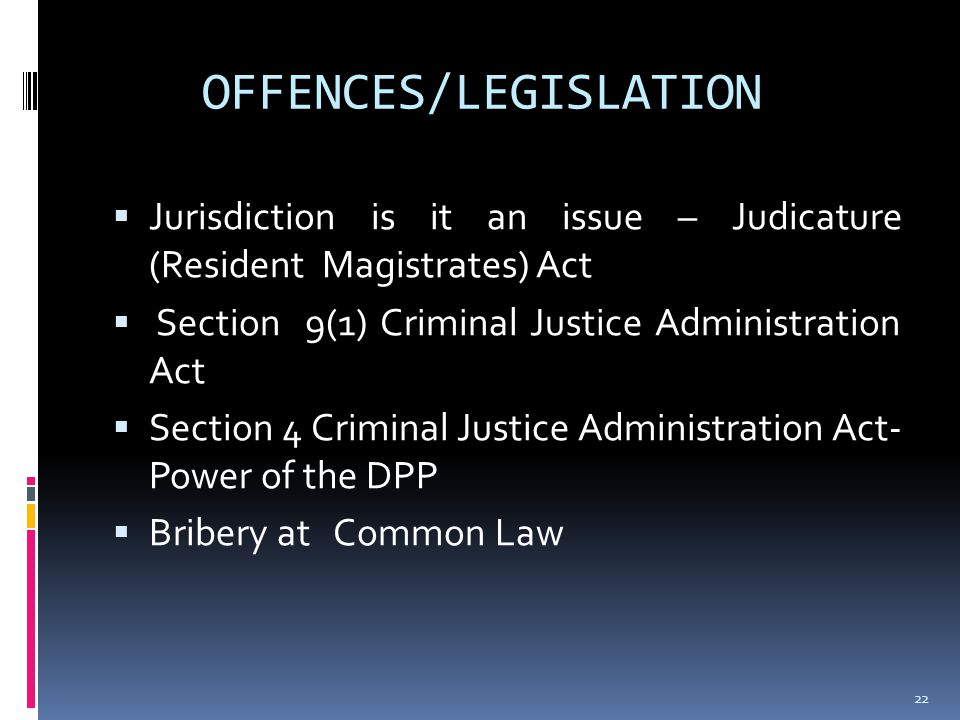OFFENCES/LEGISLATION  Mutual Assistance (Criminal Matters) Act  Access to Information Act  Perjury Act  Extradition Act  Constitution –Section 94