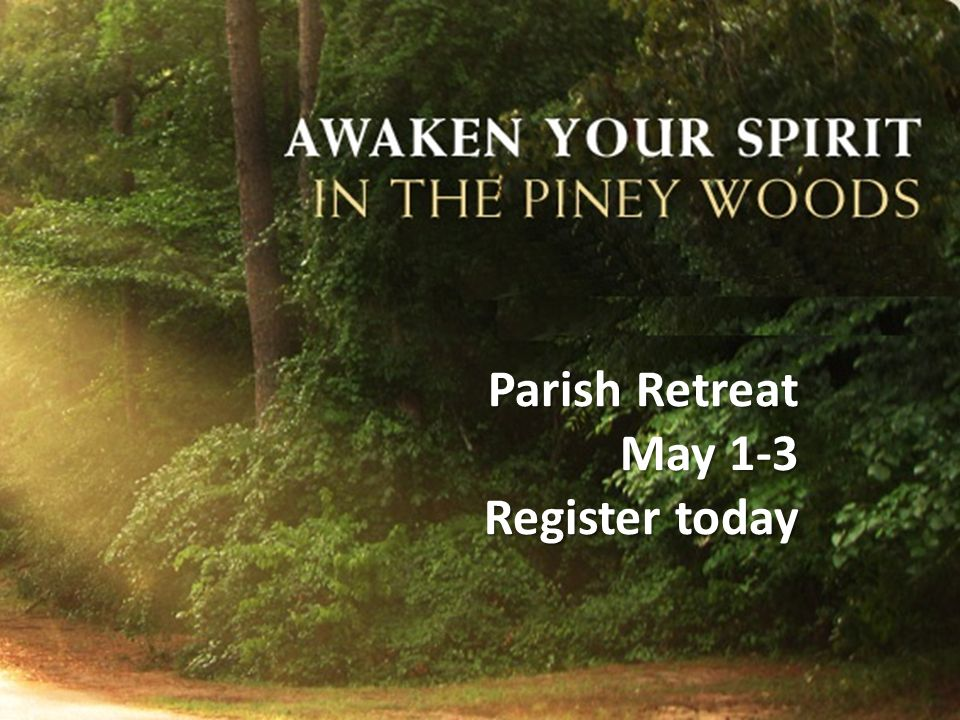 Parish Retreat May 1-3 Register today