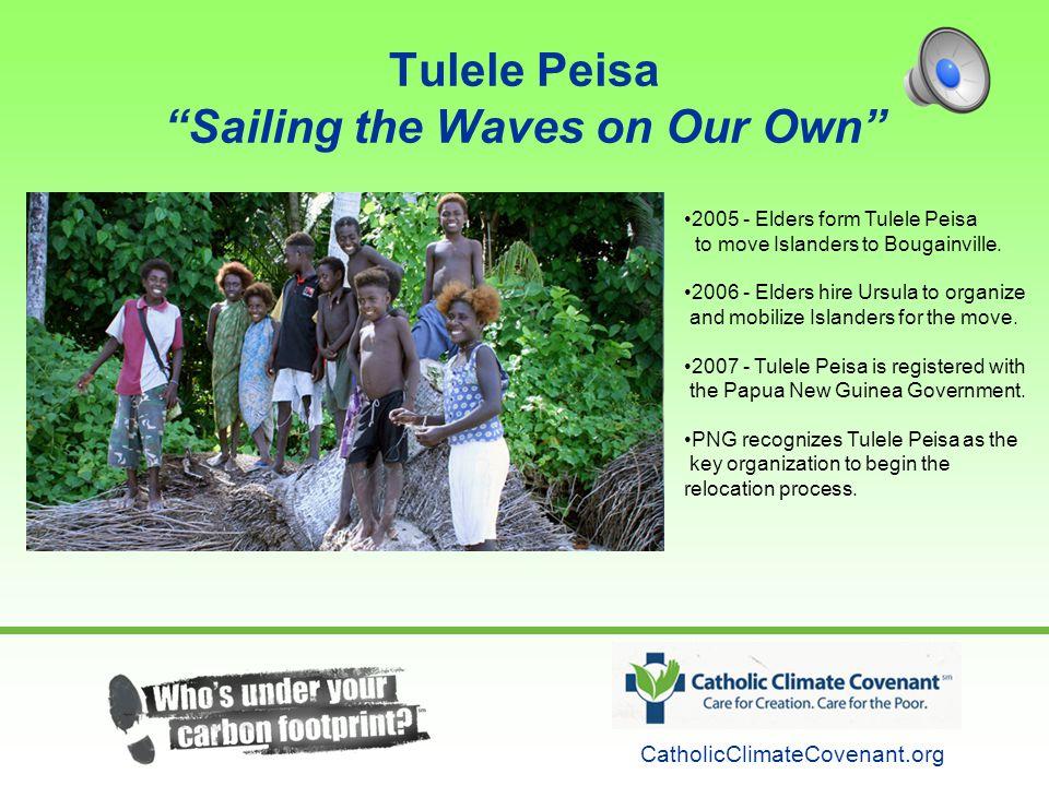 Tulele Peisa Sailing the Waves on Our Own CatholicClimateCovenant.org 2005 - Elders form Tulele Peisa to move Islanders to Bougainville.