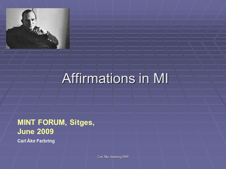 Carl Åke farbring 2009 Affirmations in MI MINT FORUM, Sitges, June 2009 Carl Åke Farbring