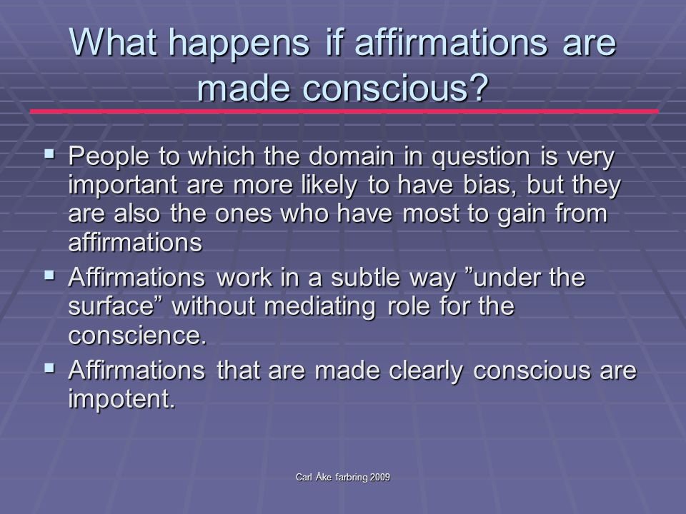 Carl Åke farbring 2009 What happens if affirmations are made conscious.