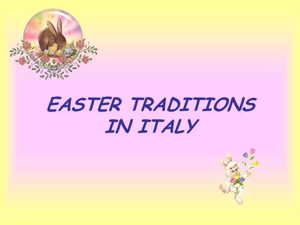 EASTER TRADITIONS IN ITALY