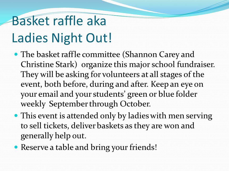 Basket raffle aka Ladies Night Out.