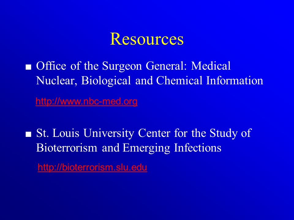 Resources Office of the Surgeon General: Medical Nuclear, Biological and Chemical Information St.