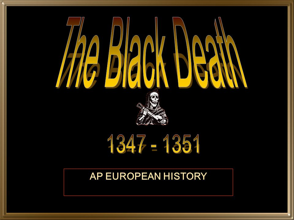 Effects of the Black Death on Europe 1/3 of the population of Europe died.