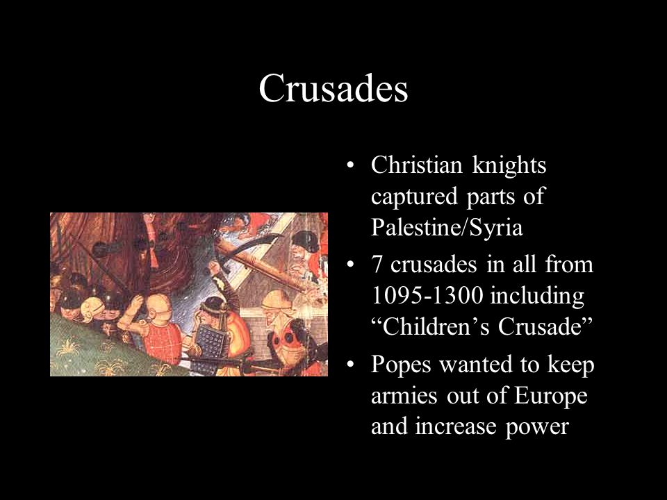 The Crusades The Crusades were an attempt by the European Church to reclaim the Holy Land Jerusalem had been conquered by Arabs around 640 AD 1095 Pope Urban calls for first Crusade