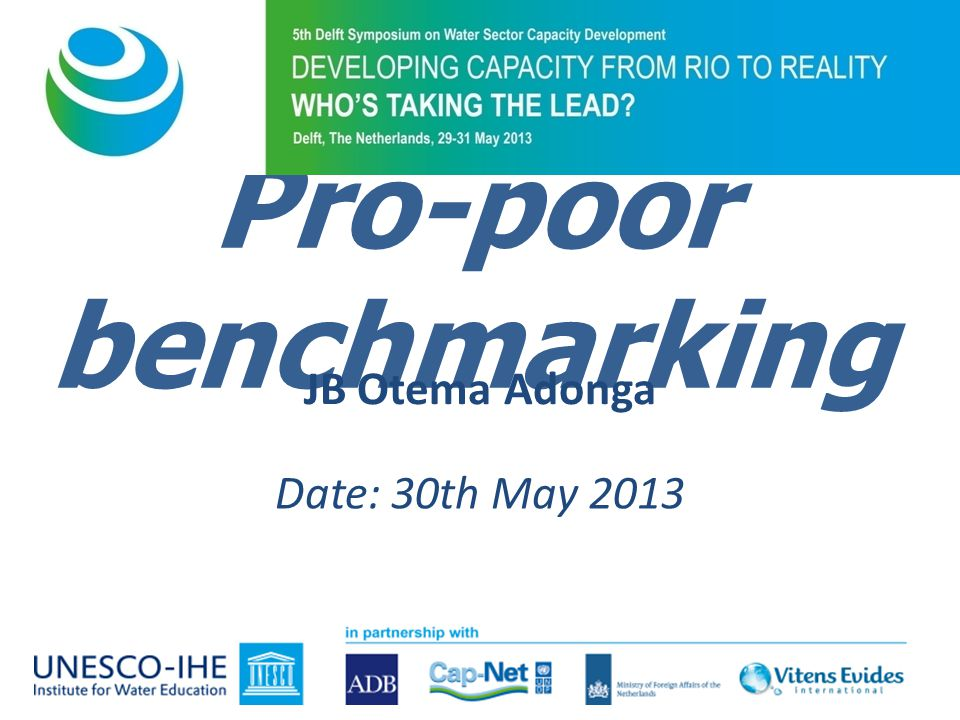 Pro-poor benchmarking JB Otema Adonga Date: 30th May 2013