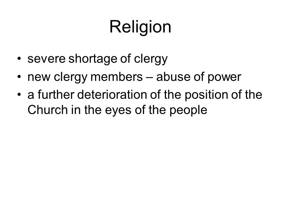 Religion severe shortage of clergy new clergy members – abuse of power a further deterioration of the position of the Church in the eyes of the people