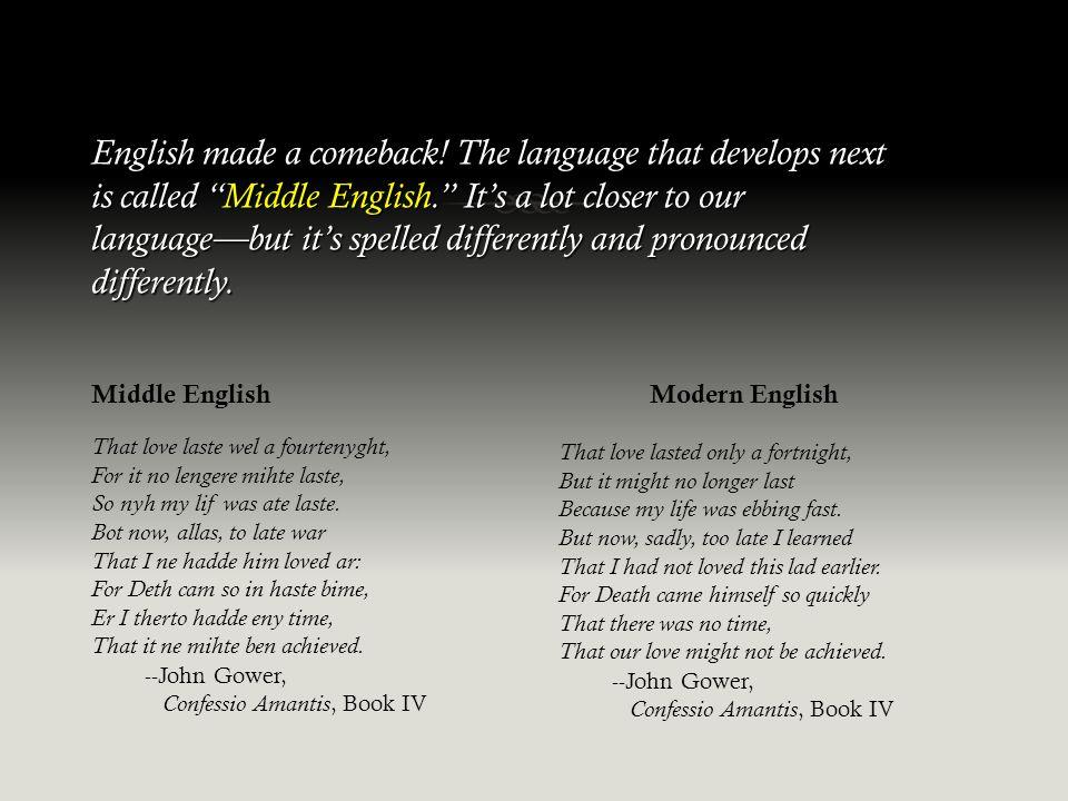 English made a comeback.