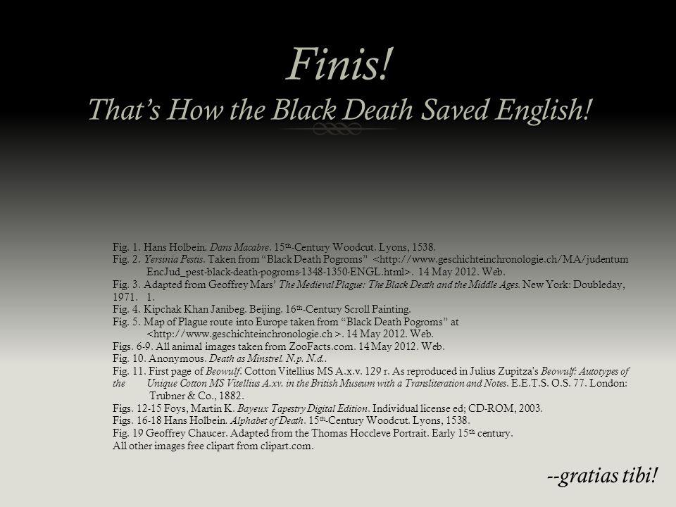 Finis. That's How the Black Death Saved English. --gratias tibi.