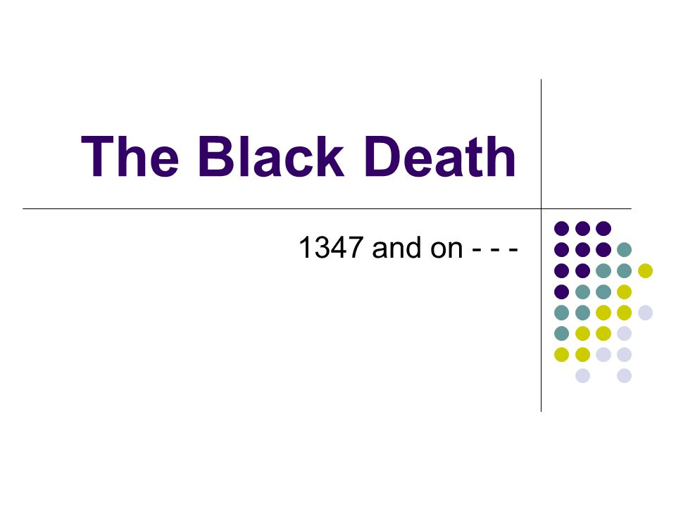 The Black Death - Structure Introduction Forms of Disease and Transmission Path of the Plague Recurrences Efforts to stop the Plague Quotes on the Black Death Consequences: Economic Social and Psychological Religious Music and Art