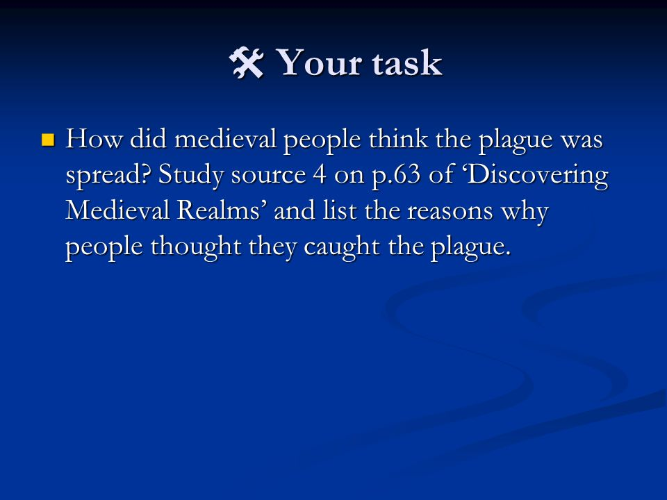  Your task How did medieval people think the plague was spread.