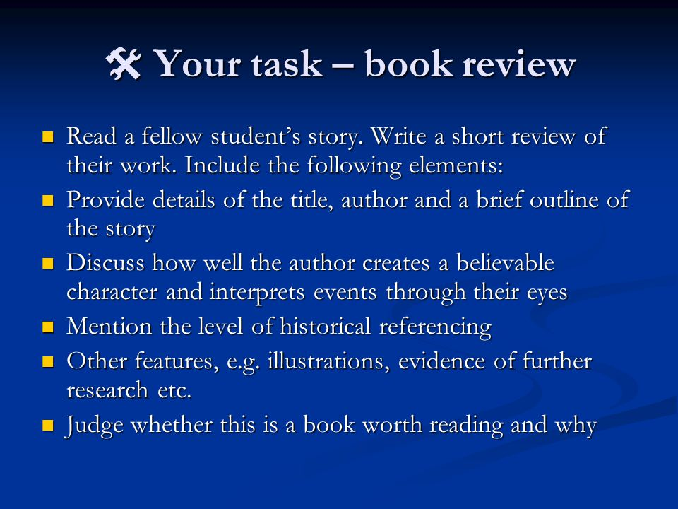 Your task – book review Read a fellow student's story.