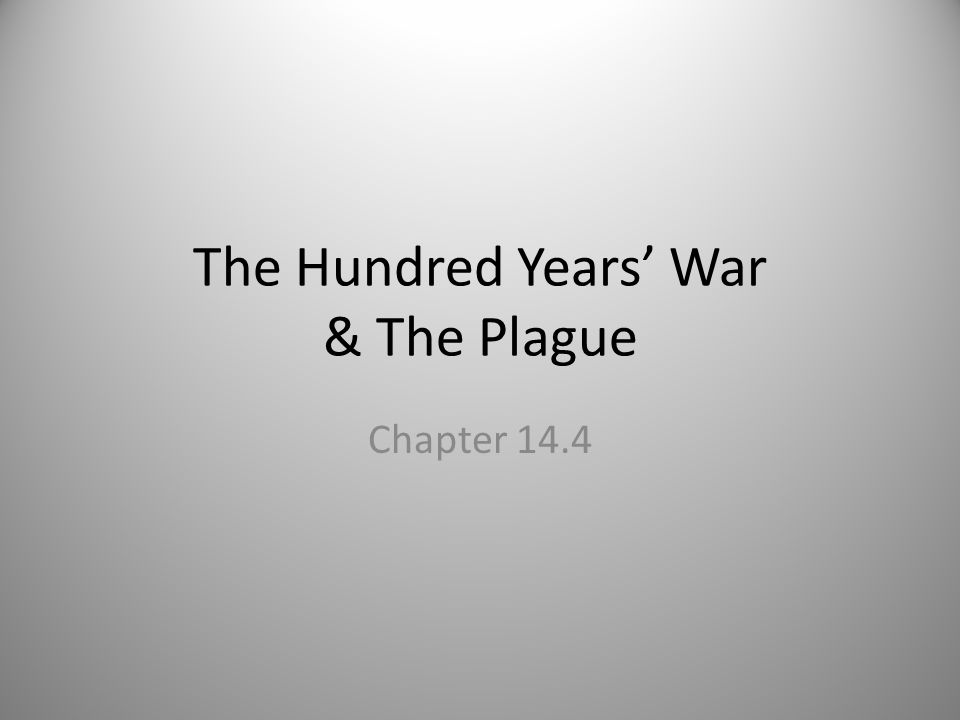The Hundred Years' War & The Plague Chapter 14.4