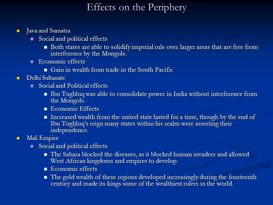 Effects on the Periphery Java and Sumatra Java and Sumatra Social and political effects Social and political effects Both states are able to solidify