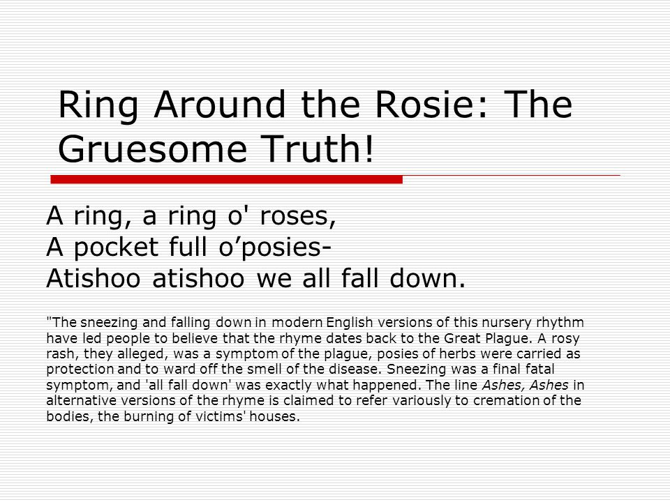 Ring Around the Rosie: The Gruesome Truth.