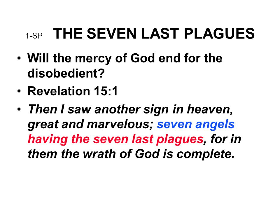 10-SP THE SEVEN LAST PLAGUES 4 For after seven more days I will cause it to rain on the earth forty days and forty nights, and I will I destroy from the face of the earth all living things that I have made. 16 So those that entered, male and female of all flesh, as God had commanded him; and the LORD shut him in.