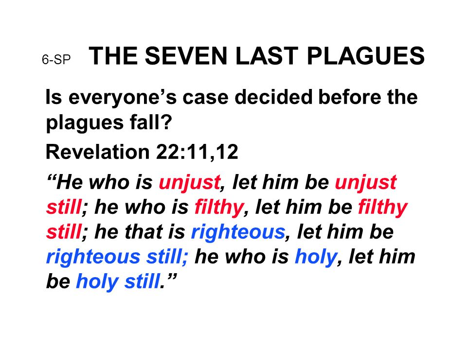 6-SP THE SEVEN LAST PLAGUES Is everyone's case decided before the plagues fall.