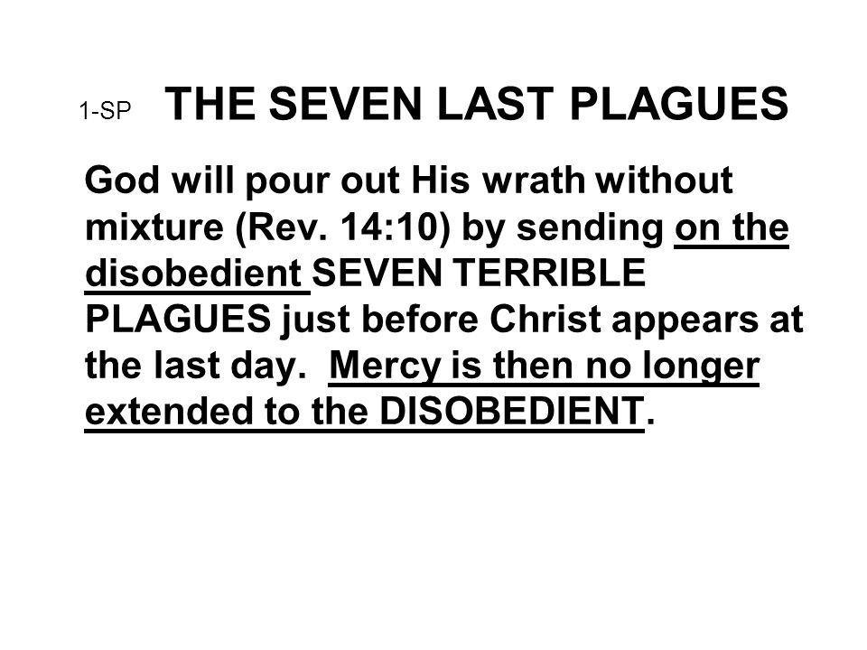 1-SP THE SEVEN LAST PLAGUES God will pour out His wrath without mixture (Rev.