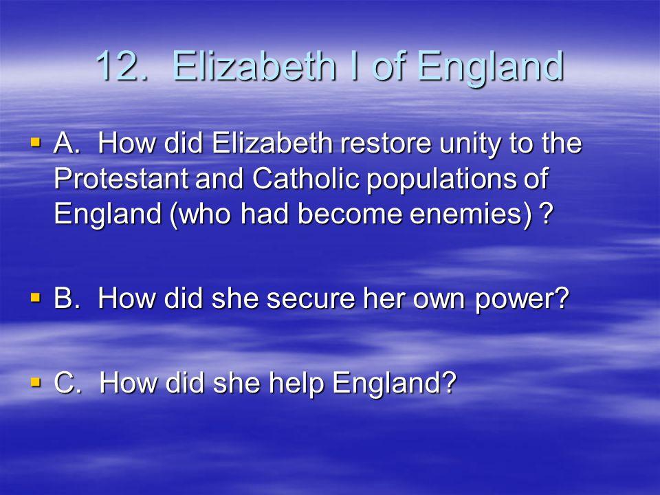 12. Elizabeth I of England  A.