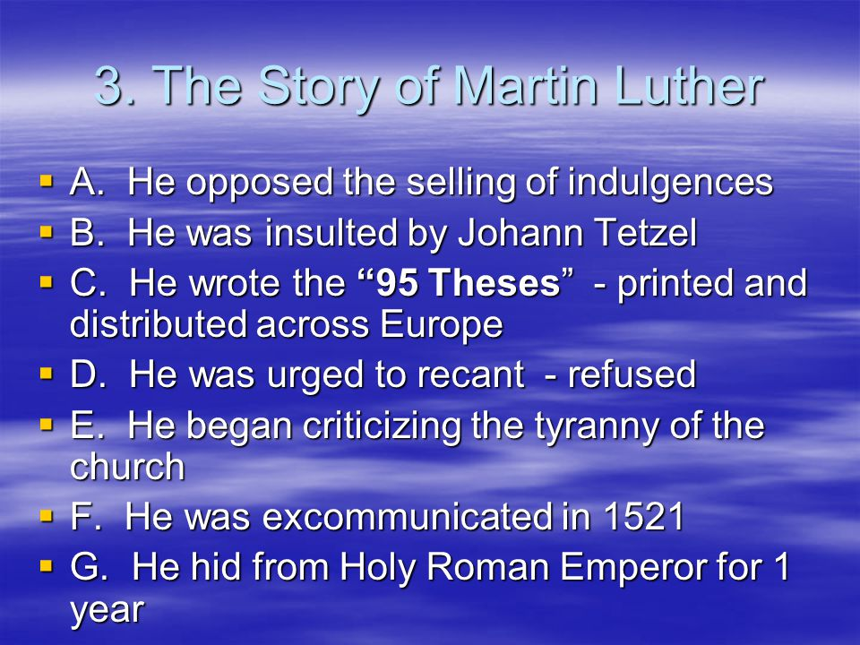 3. The Story of Martin Luther AAAA. He opposed the selling of indulgences BBBB.