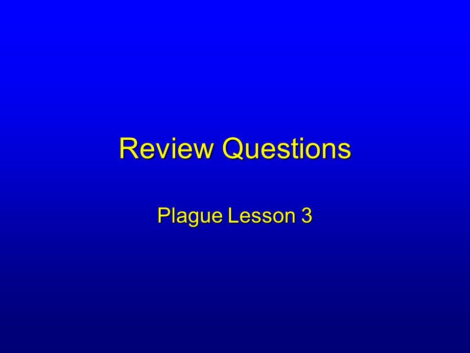 Review Questions Plague Lesson 3
