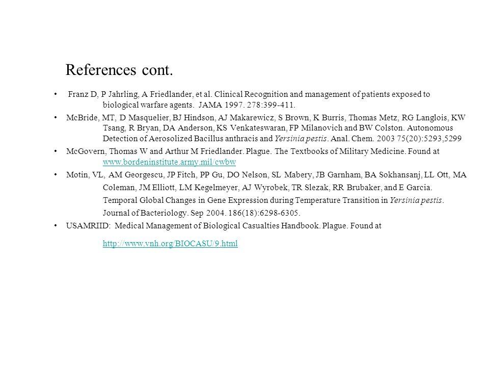 References cont. Franz D, P Jahrling, A Friedlander, et al.