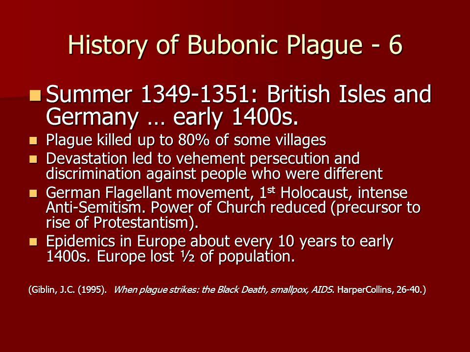 History of Bubonic Plague - 6 Summer 1349-1351: British Isles and Germany … early 1400s.