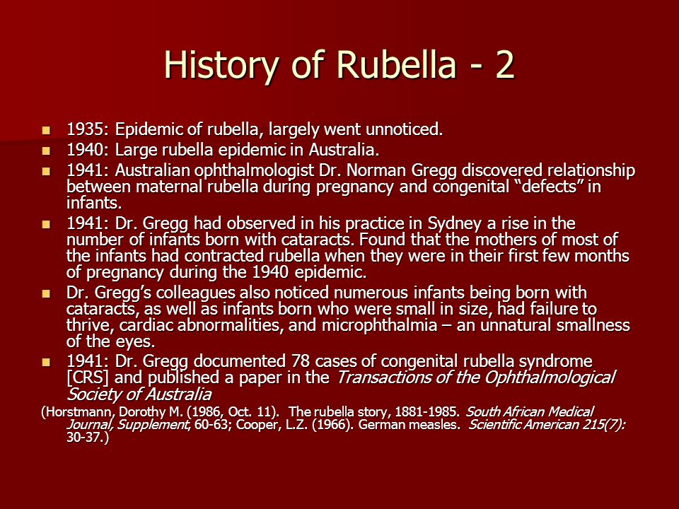 History of Rubella - 2 1935: Epidemic of rubella, largely went unnoticed.