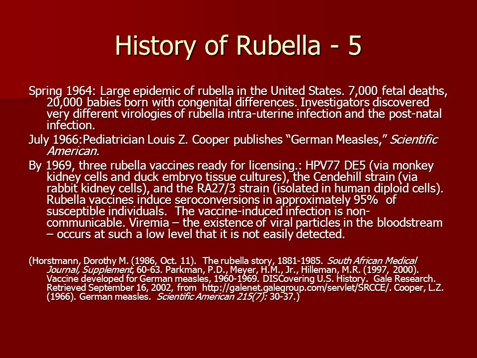 History of Rubella - 5 Spring 1964: Large epidemic of rubella in the United States.