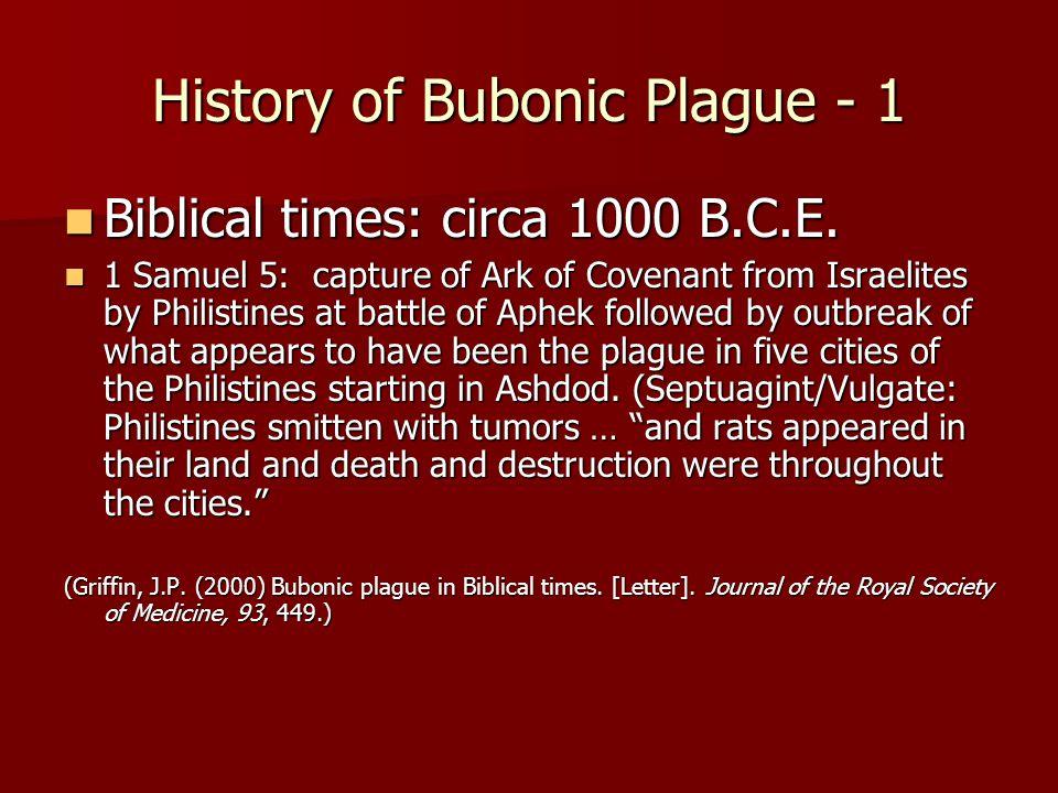 History of Bubonic Plague - 1 Biblical times: circa 1000 B.C.E.