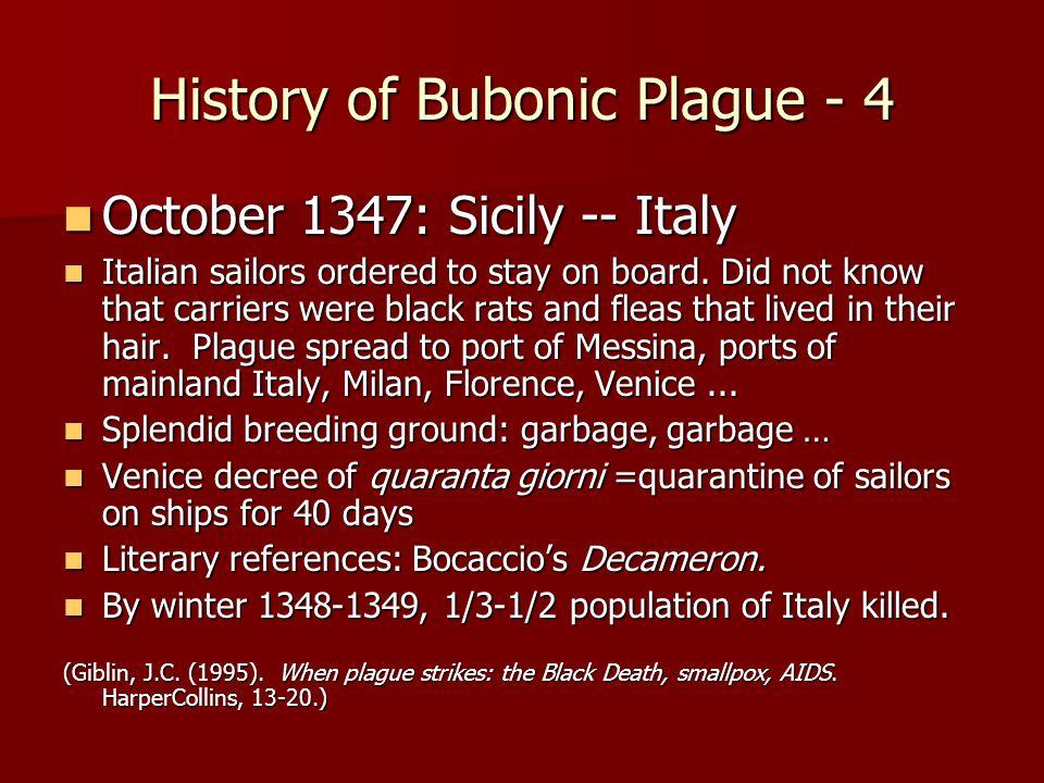 History of Bubonic Plague - 4 October 1347: Sicily -- Italy October 1347: Sicily -- Italy Italian sailors ordered to stay on board.