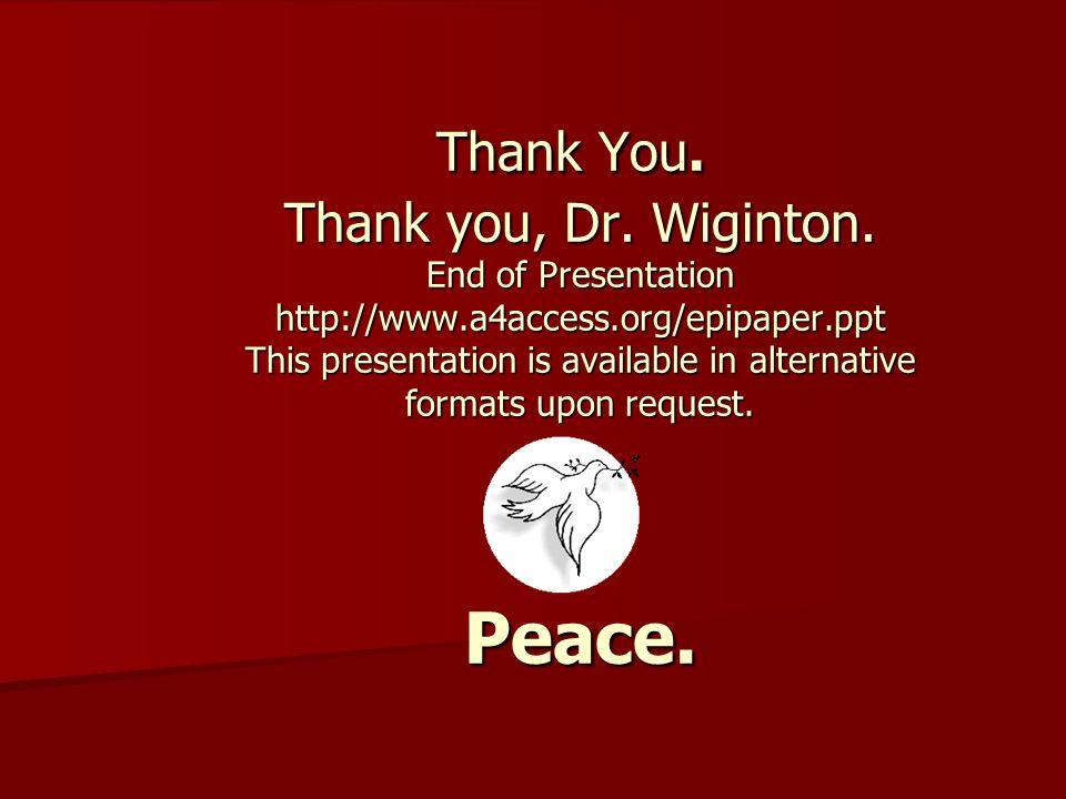 Thank You.Thank you, Dr. Wiginton.