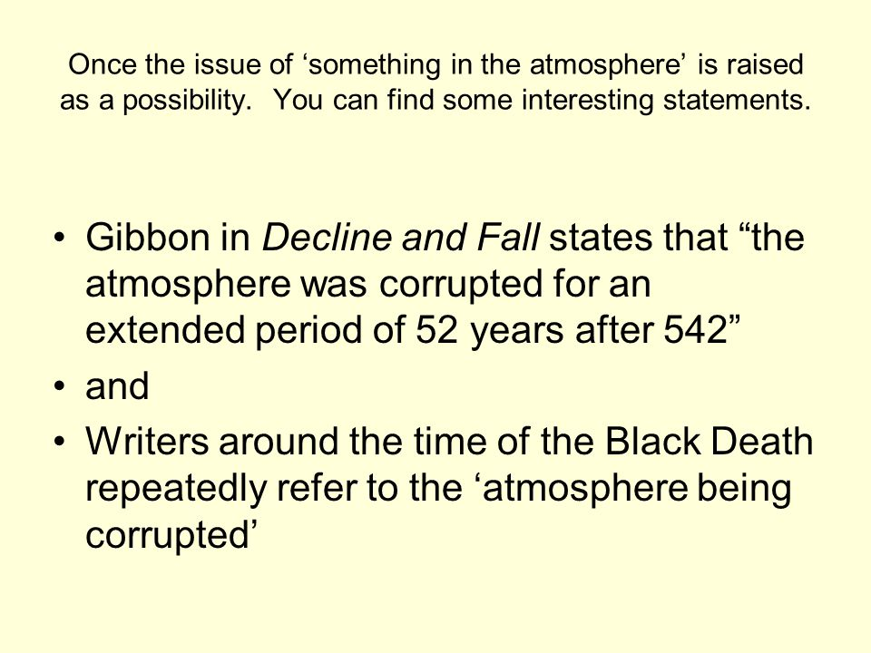 Once the issue of 'something in the atmosphere' is raised as a possibility.