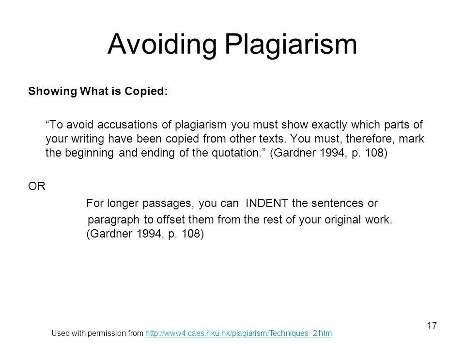 "Avoiding Plagiarism Showing What is Copied: ""To avoid accusations of plagiarism you must show exactly which parts of your writing have been copied fro"