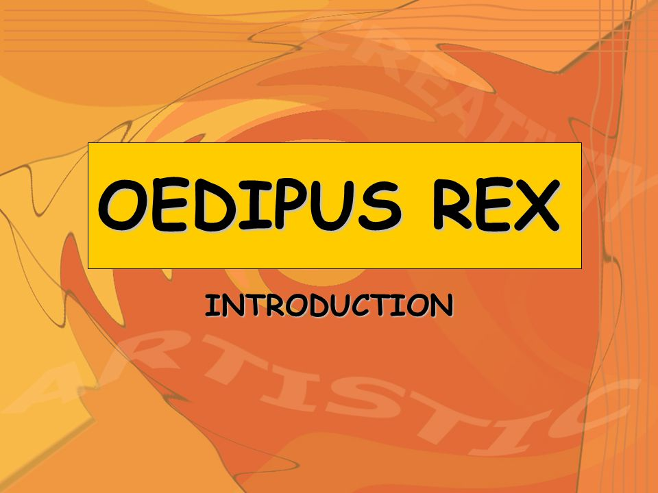 OEDIPUS REX INTRODUCTION