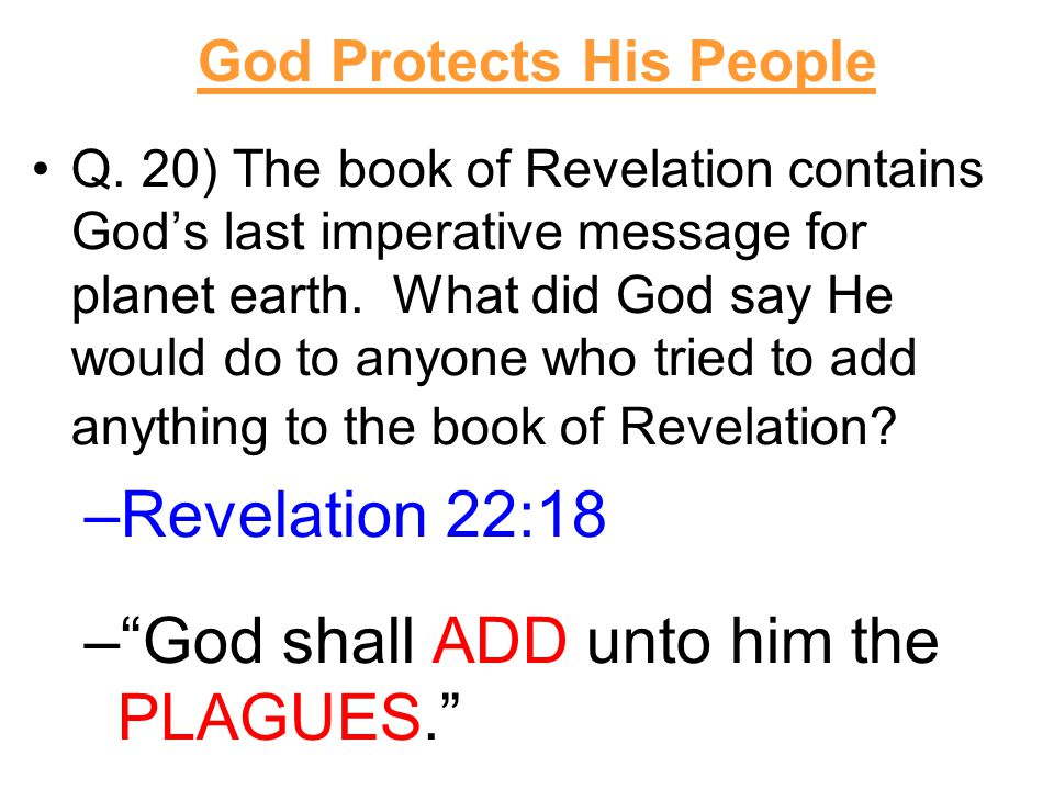 Q. 20) The book of Revelation contains God's last imperative message for planet earth.