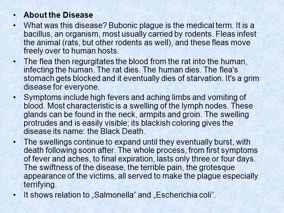 About the Disease What was this disease. Bubonic plague is the medical term.