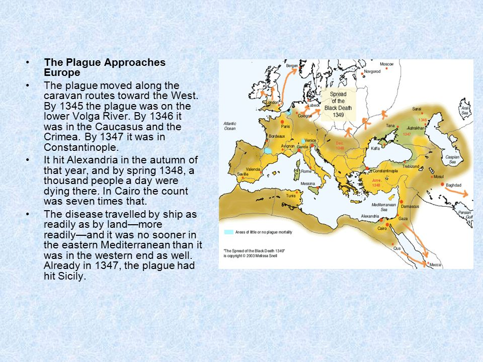 The Plague Approaches Europe The plague moved along the caravan routes toward the West.