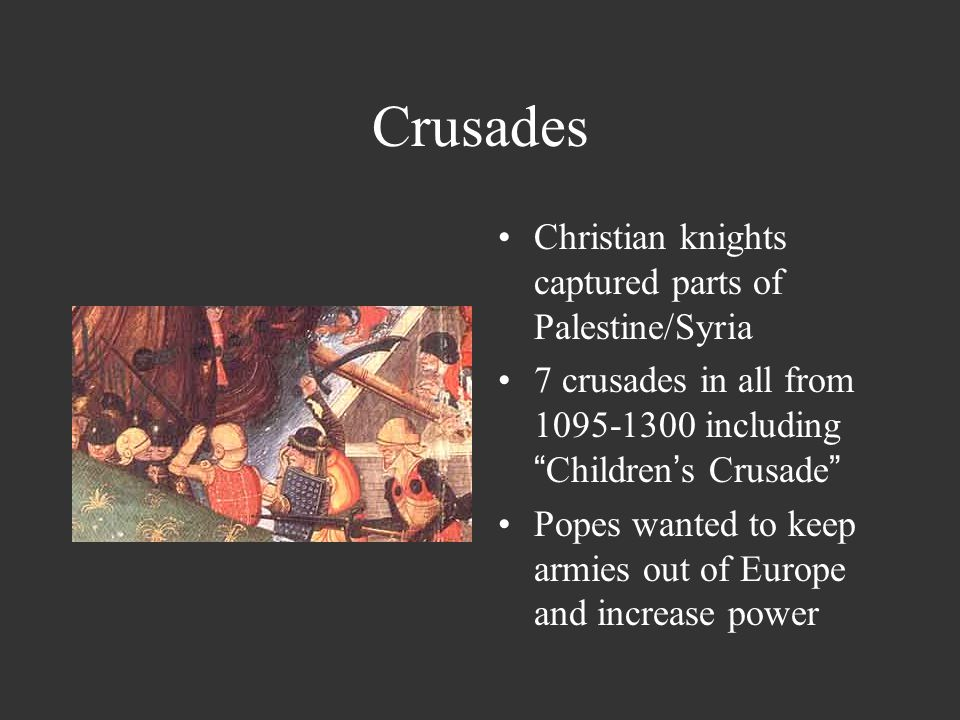 """The Crusades The Crusades were an attempt by the European Church to """"reclaim the Holy Land"""" Jerusalem had been conquered by Arabs around 640 AD 1095 P"""