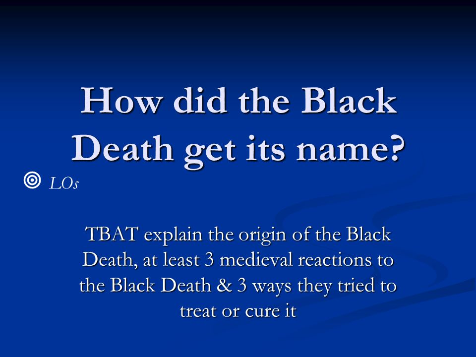 How did the Black Death get its name.