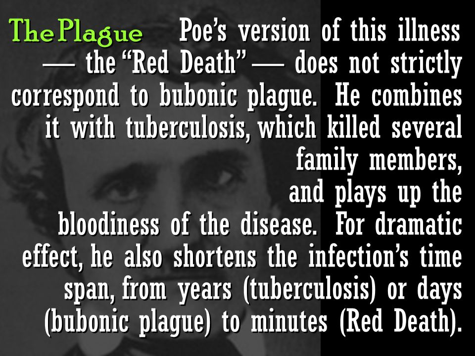 The Plague Once infected, without modern antibiotics, medieval victims stood a 90% chance of dying within a week.