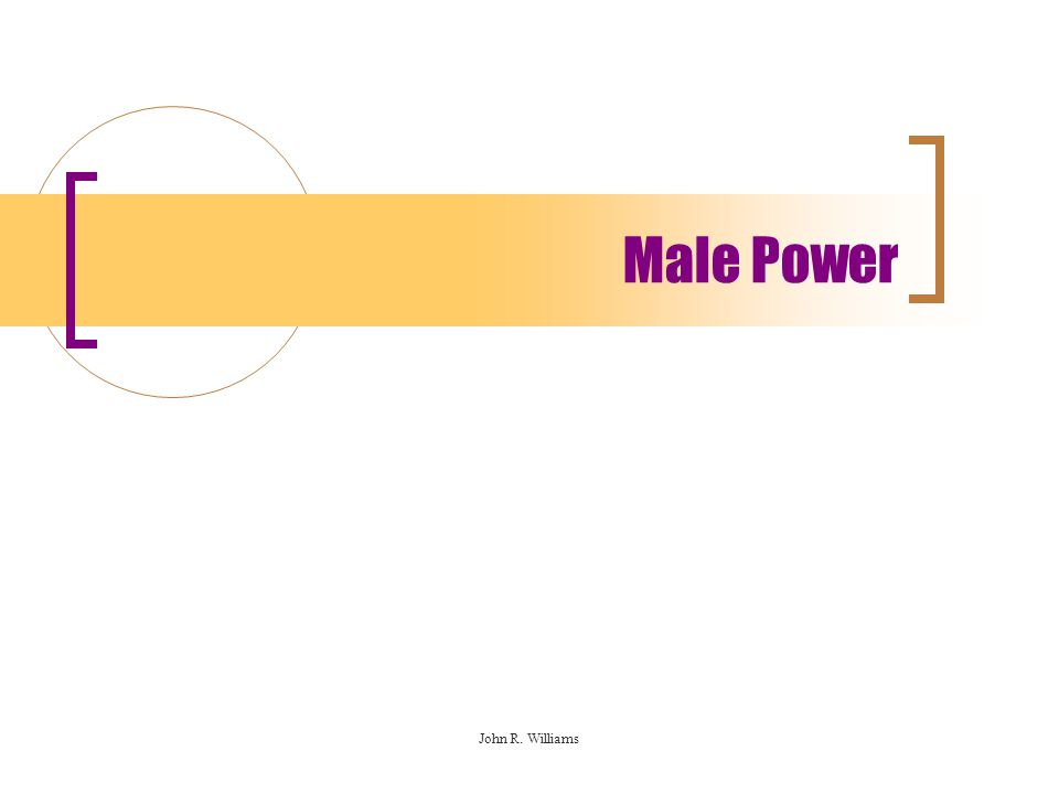 Male Power John R. Williams