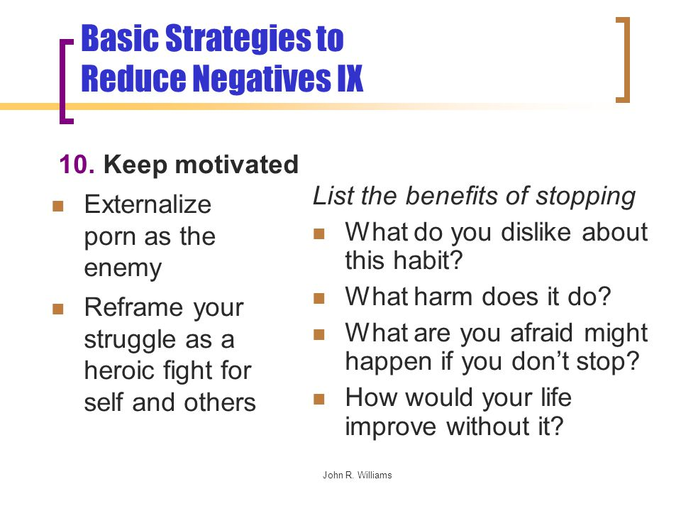 John R. Williams List the benefits of stopping What do you dislike about this habit.