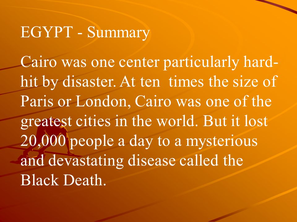 EGYPT - Summary Cairo was one center particularly hard- hit by disaster.