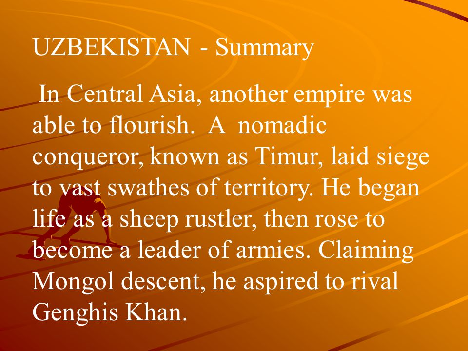 UZBEKISTAN - Summary In Central Asia, another empire was able to flourish.