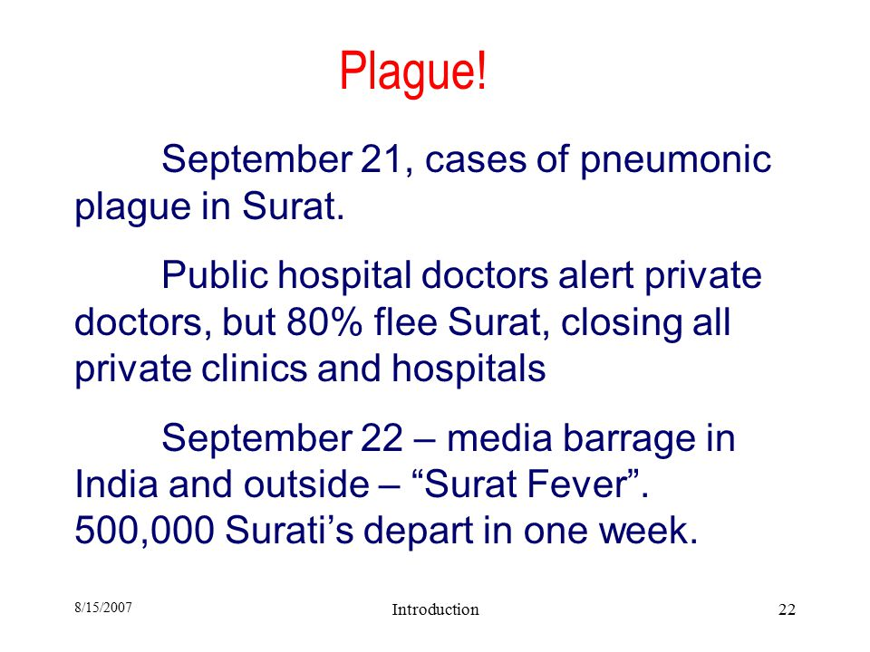 8/15/2007 Introduction22 Plague. September 21, cases of pneumonic plague in Surat.
