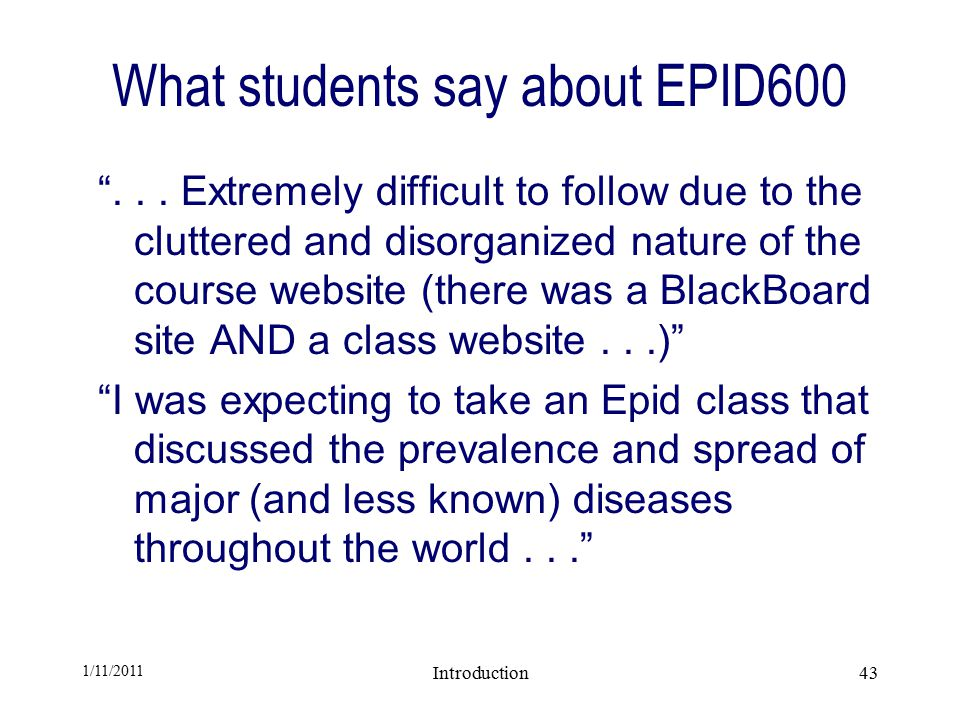 1/11/2011 Introduction43 What students say about EPID600 ...