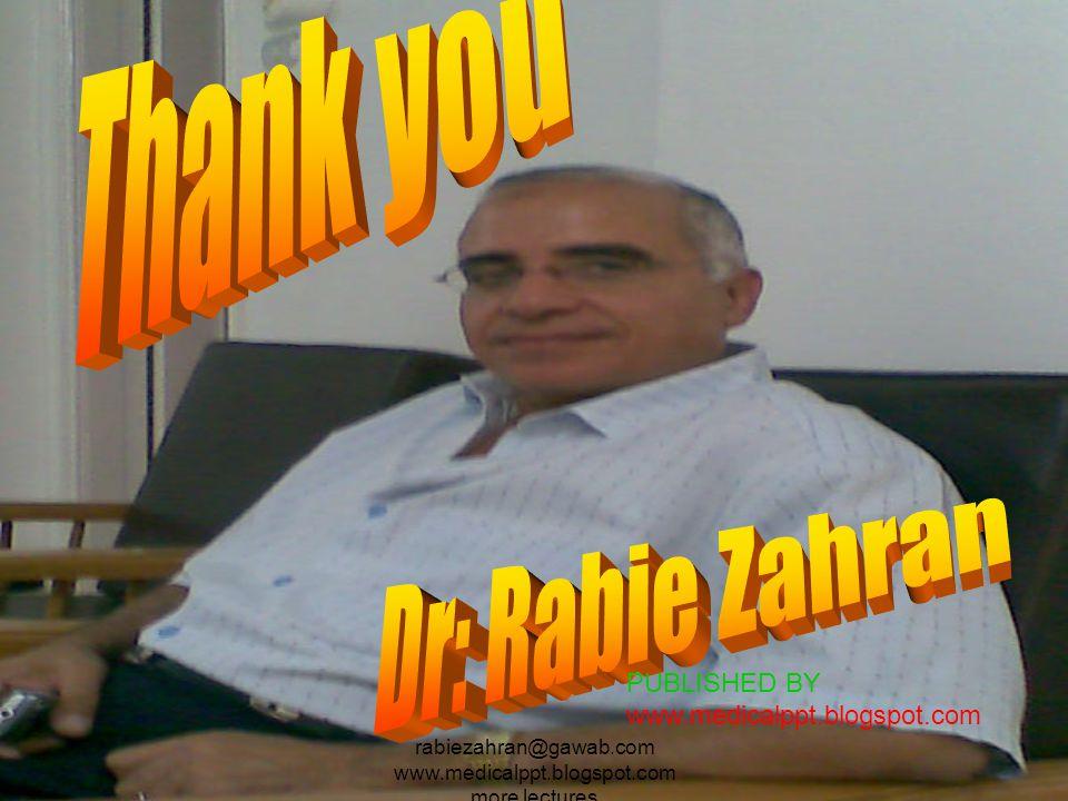 rabiezahran@gawab.com www.medicalppt.blogspot.com more lectures